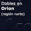 Dobles en Orion (región norte)